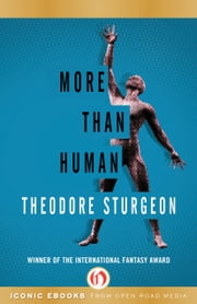 More Than Human ebook by Theodore Sturgeon