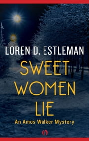 Sweet Women Lie ebook by Loren D. Estleman