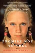 Promise Not to Tell ebook by Jennifer McMahon