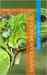 O Iguana! My Iguana! ebook by Andrea Scarsi