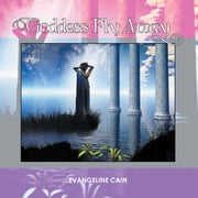 Goddess Fly Away ebook by Evangeline Cain