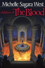 Children of the Blood ebook by Michelle Sagara West