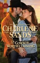 A Cowboy Worth Claiming ebook by Charlene Sands