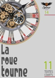 La roue tourne - Squeeze n°14 ebook by Isabelle Huberson, Christian Sinniger, Christophe Siébert,...