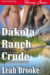 Dakota Ranch Crude ebook by Leah Brooke