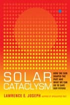 Solar Cataclysm ebook by Lawrence E. Joseph