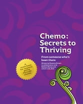 Chemo: Secrets to Thriving ebook by Roxanne Brown