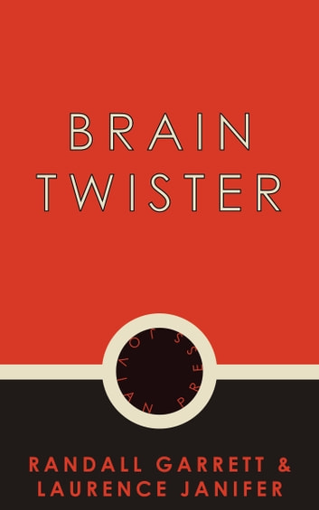 Brain Twister ebook by Randall Garrett,Laurence Janifer