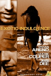 Exotic Indulgence ebook by Vivian Arend,Lexxie Couper,Jess Dee