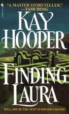 Finding Laura ebook by Kay Hooper