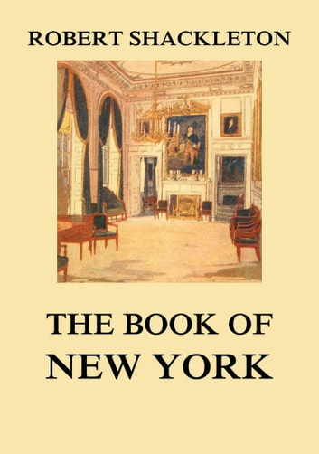 The Book of New York ebook by Robert Shackleton
