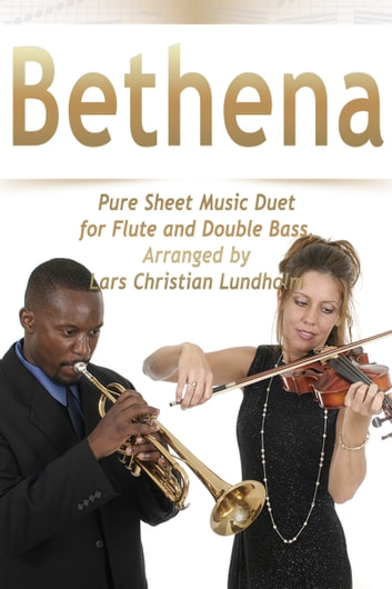 Bethena Pure Sheet Music Duet for Flute and Double Bass, Arranged by Lars Christian Lundholm ebook by Pure Sheet Music
