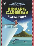 Kidnap in the Caribbean - Book 2 ebook by Lauren St John