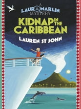 Laura Marlin Mysteries: Kidnap in the Caribbean - Book 2 ebook by Lauren St John