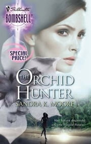 The Orchid Hunter ebook by Sandra K. Moore