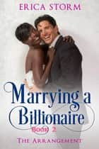 Marrying a Billionaire - The Arrangement, #2 ebook by