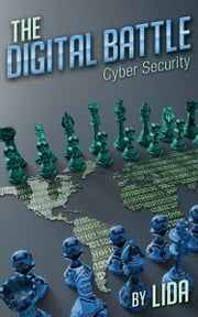 The Digital Battle: Cyber Security ebook by Lida