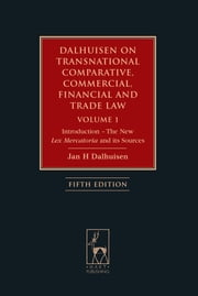 Dalhuisen on Transnational Comparative, Commercial, Financial and Trade Law Volume 1 - Introduction - The New Lex Mercatoria and its Sources ebook by Jan Dalhuisen