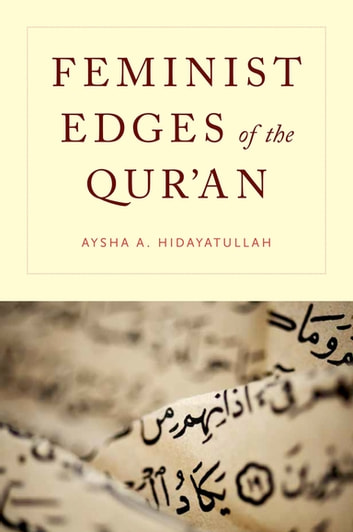 Feminist Edges of the Qur'an ebook by Aysha A. Hidayatullah