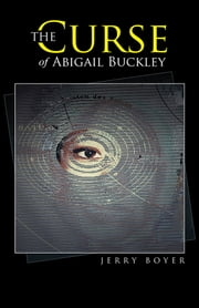 The Curse of Abigail Buckley ebook by Jerry Boyer