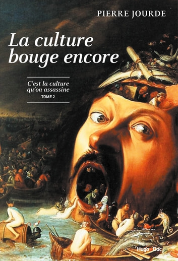 La culture bouge encore - La culture qu'on assassine - tome 2 ebook by Pierre Jourde