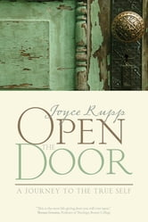 Open the Door: A Journey to the True Self - A Journey to the True Self ebook by Joyce Rupp