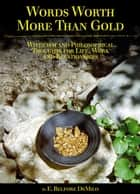 Words Worth More Than Gold ebook by E. Belfore DeMilo