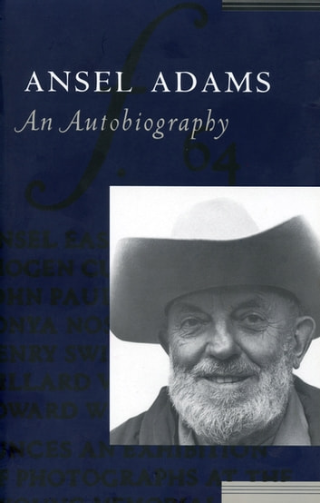 Ansel Adams - An Autobiography ebook by Ansel Adams,Mary Street Alinder