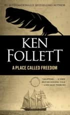Place Called Freedom ebook by Ken Follett