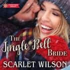 The Jingle Bell Bride audiobook by Scarlet Wilson