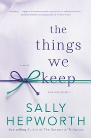 The Things We Keep - A Novel ebook by Sally Hepworth