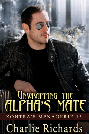 Unwrapping the Alpha's Mate - Book 15 ebook by Charlie Richards