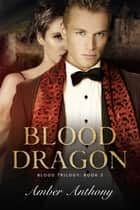 Blood Dragon ebook by Amber Anthony