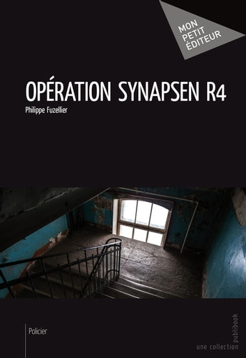 Opération Synapsen R4 ebook by Philippe Fuzellier