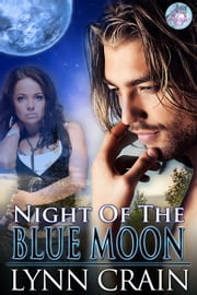 Night of the Blue Moon - Blue Moon Magic, #4 ebook by Lynn Crain