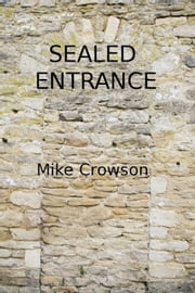 Sealed Entrance ebook by Mike Crowson
