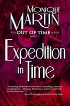 Expedition in Time (Out of Time #11) eBook by Monique Martin