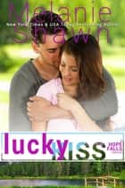 Lucky Kiss ebook by Melanie Shawn