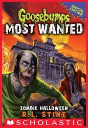Goosebumps Most Wanted Special Edition #1: Zombie Halloween ebook by R.L. Stine