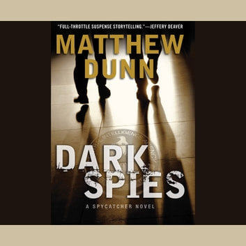 Dark Spies - A Spycatcher Novel audiobook by Matthew Dunn