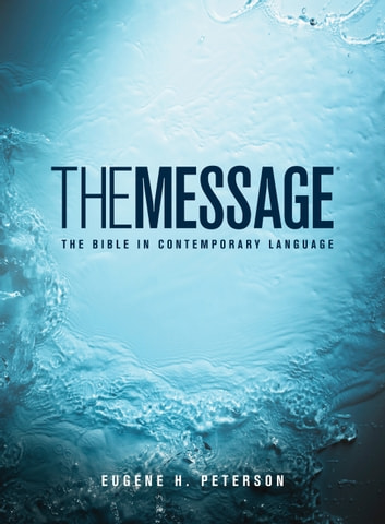 The Message - The Bible in Contemporary Language ebook by