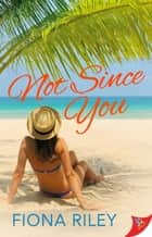 Not Since You ebook by Fiona Riley