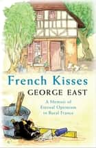 French Kisses ebook by George East