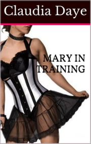 Mary in Training - Becoming His, #1 ebook by Claudia Daye