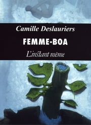 Femme-Boa ebook by Camille Deslauriers