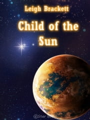 Child of the Sun ebook by Leigh Brackett