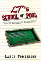 LT's School of Pool ebook by Lance Tomlinson