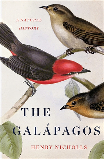 The Galapagos - A Natural History ebook by Henry Nicholls