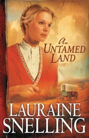 An Untamed Land (Red River of the North Book #1) ebook by Lauraine Snelling