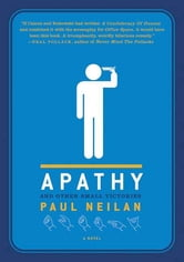 Apathy and Other Small Victories ebook by Paul Neilan